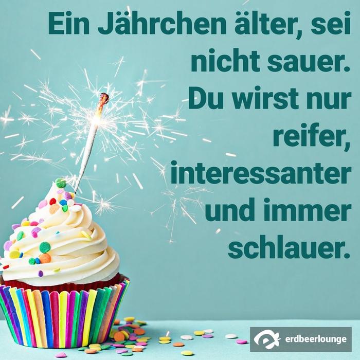 Glückwünsche zum Geburtstag, Ein Jährchen älter- reifer, interessanter und immer schlauer