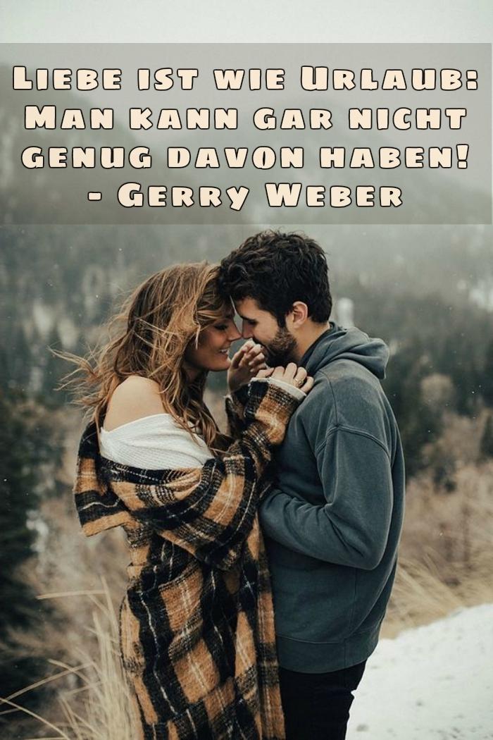 ein toller nachdenklicher liebesspruch von gerry weber und zwei menschen, die sich küssen