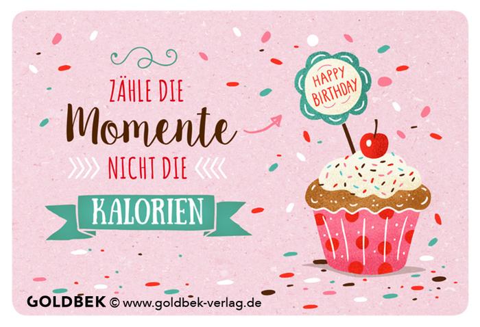 lustige Geburtstagswünsche, Geburtstagskarte mit Cupcake, die Momente, nicht die Kalorien zählen