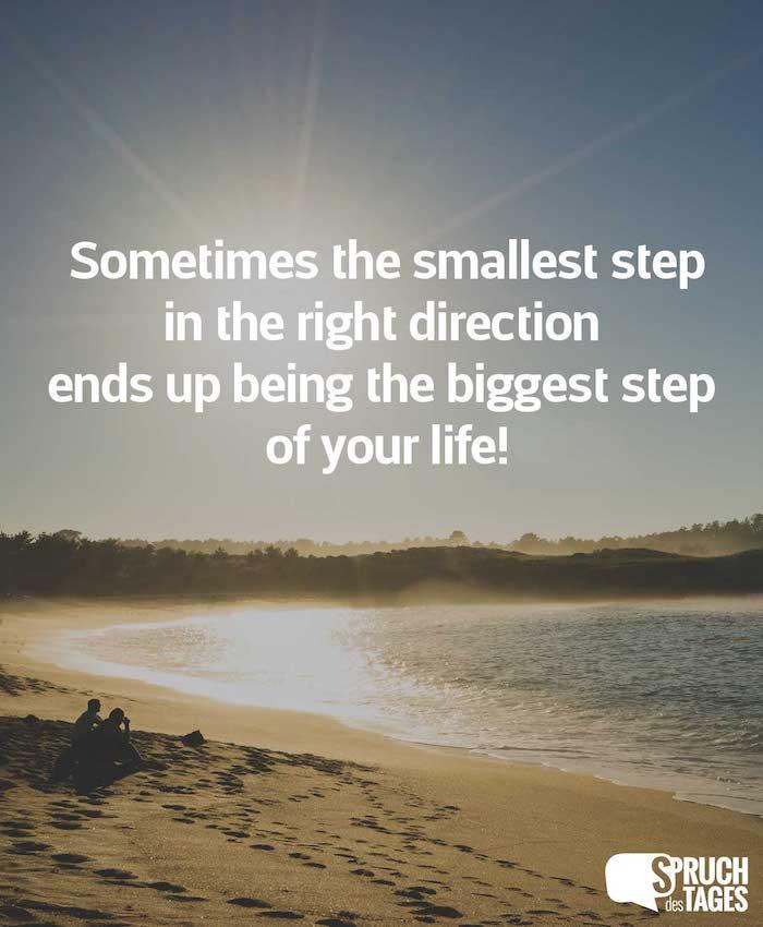 positive sprüche manchmal ist die kleiste schritt in der richtigen weg die beste entscheidung