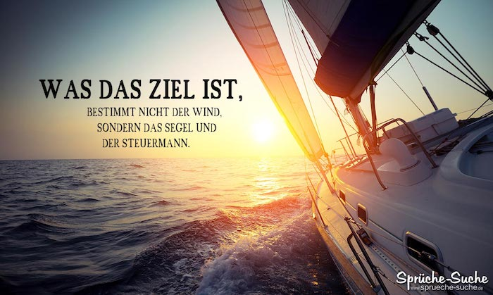 positive sprüche was das ziel ist bestimmt das segel und der steuermann