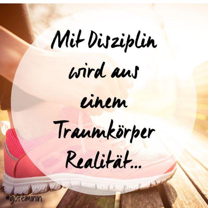 wunderschöne sprüche mit disziplin wird aus einem traumkörper realität gemacht
