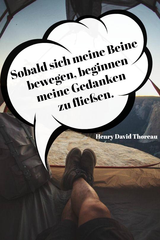sobald sich meine beine bewegen, beginnen meine gedanken zu fließen - henry david thoreau - ein bild mit einem zelt und einem tollen spruch