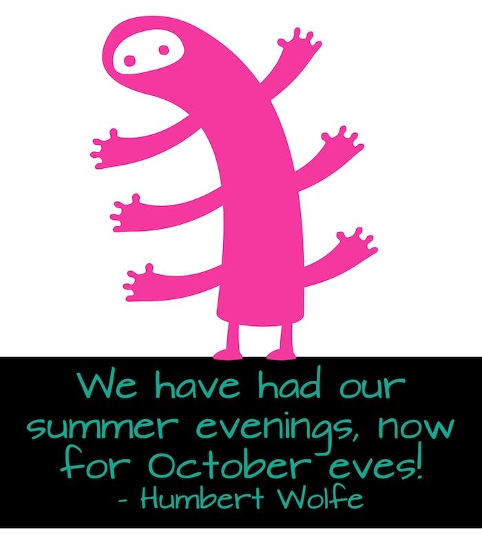 schönes bild mit einem großen pinken monster mit sechs händen und einem halloween spruch von humbert wolfe