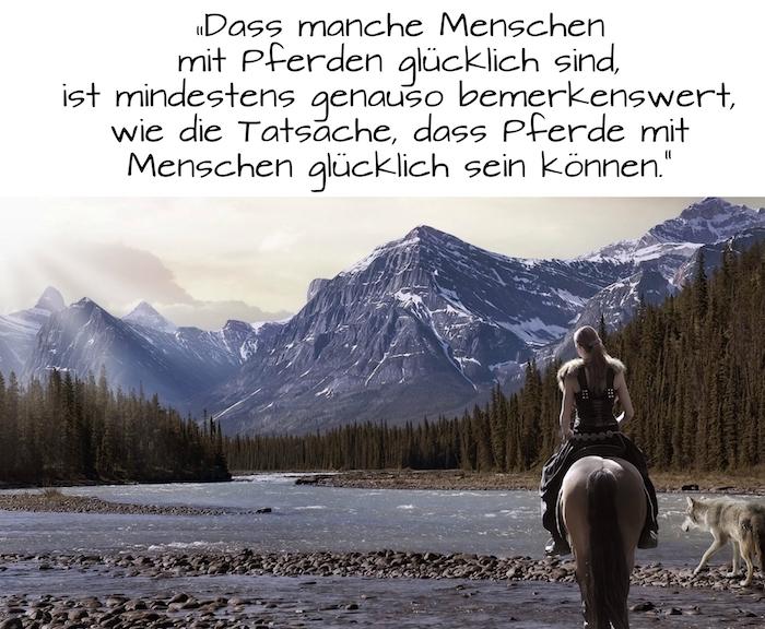 eine junge frau und ein graues pferd und ein grauer wold, fluss und steine, blaue berge mit schnee, wald mit grünen bäumen, ein pferdebild mit einem pferdespruch