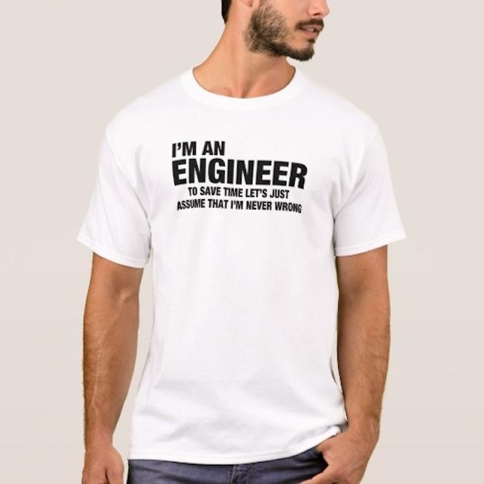 Ich bin Ingenieur steht in Schwarz auf einem weißen T-shirt - T-shirt bedrucken