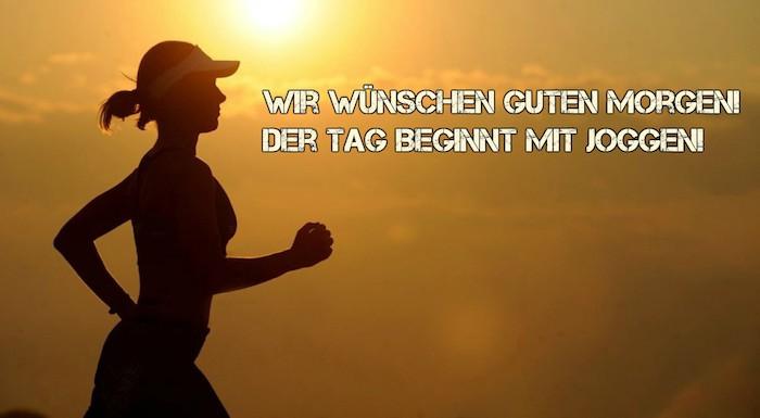 Guten Morgen Bilder - beginnen Sie den Tag, indem Sie Sport treiben - Joggen ist gesund