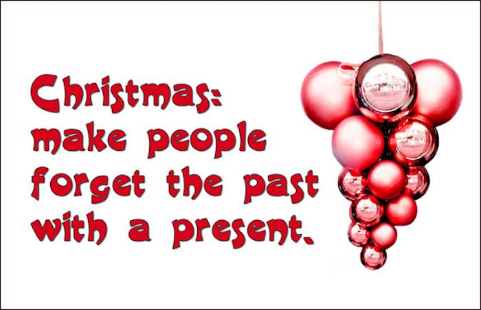 ein Wortspiel - Weihnachten lass die Leute die Vergangenheit vergessen - lustige Bilder zu Weihnachten