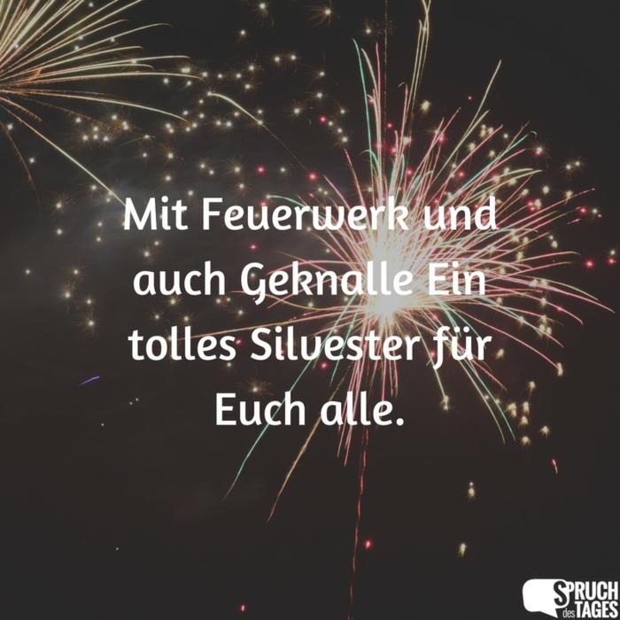 Mit Feuerwerk und auch Geknalle ein tolles Silvester für Euch alle