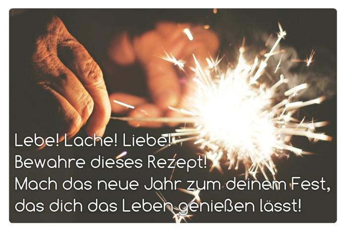 Lebe lache liebe, bewahre dieses Rezept. Mach das neue Jahr zu deinem Fest, das dich das Leben genießen lässt