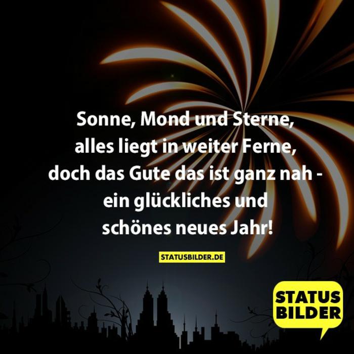 Sonne, Mond und Sterne, alles liegt in weiter Ferne, doch das Gute ist ganz nah - ein glückliches und schönes neues Jahr