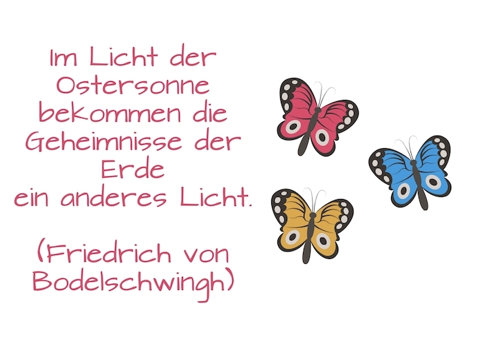 drei fliegende gelbe, blaue und violette schmetterlinge, ein osterbild mit einem kurzen osterspruch, zitat von friedrich von bodelschwingh, lustige osterbilder mit spruch