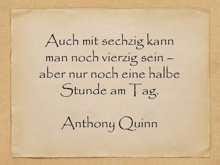 ein altes gelbes blatt papier, ein zitat von anthony quinn, witzige geburtstagswünsche für männer