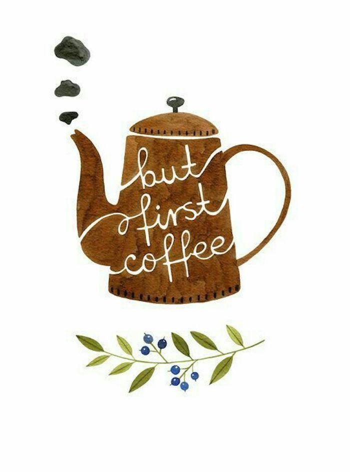 Leichte Zeichnungen für Anfänger, Kaffeekanne mit Aufschrift But first coffee, Bild zum Nachmalen