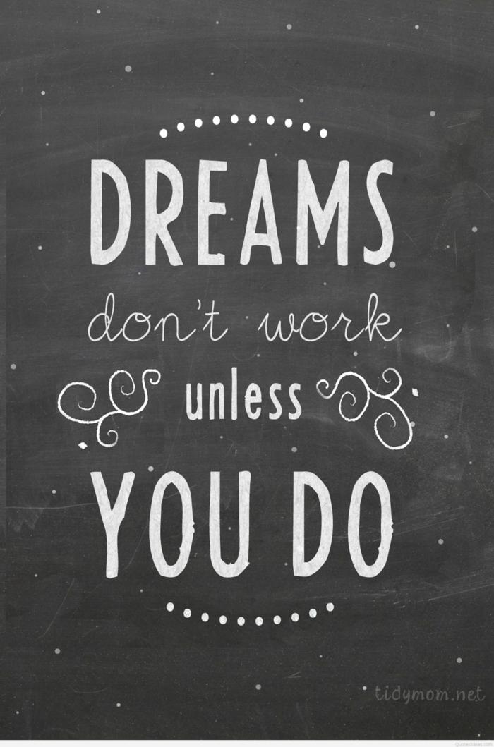 hintergrundbilder mit text und sprüche, texte zum inspirieren und motivation, träume funktionieren nicht, bis man etwas unternimmt