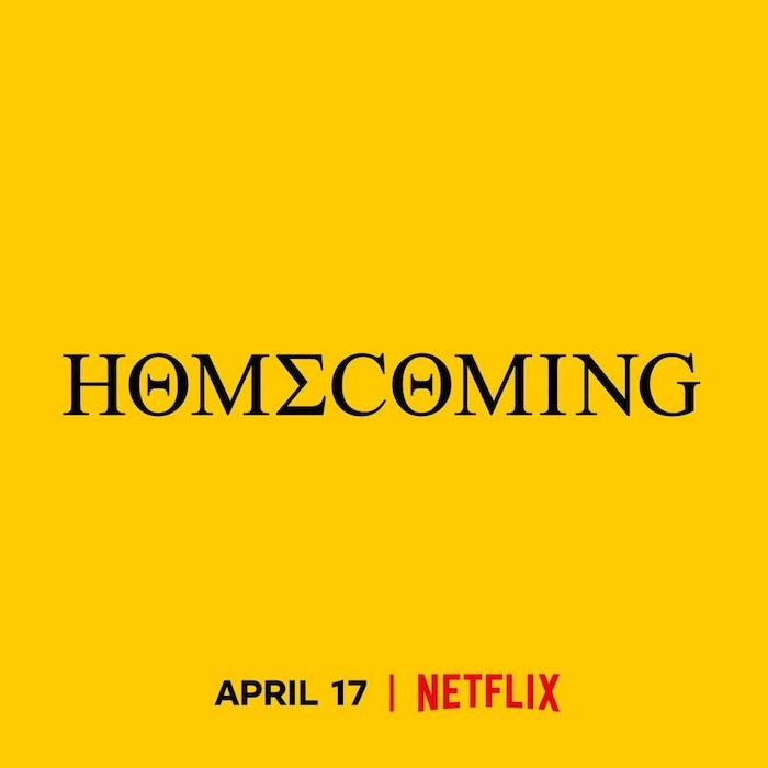 ein poster von dem neuen kokz film von netflix namens homecoming mit premiere am 17 april