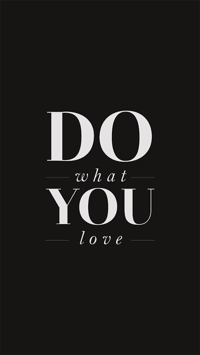 tumblr wallpaper quotes, mache das, was dir am meisten gefällt, spruchidee
